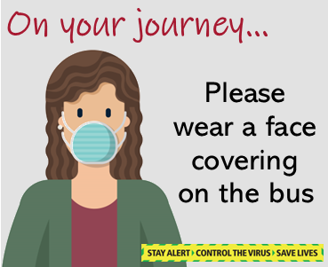 Wear a face covering on the bus